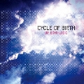 CYCLE OF BIRTH