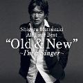 "Shigeru Matsuzaki All Time Best ""Old & New""~I'm a Singer~"