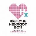 WE LOVE ヘキサゴン 2011<通常盤>