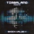 Timbaland/ティンバランド・プレゼンツ・ショック・ヴァリュー II [UICY-20392]