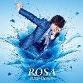 ROSA ~Blue Ocean~ [CD+DVD]
