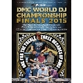 DMC WORLD DJ CHAMPIONSHIP FINALS 2015