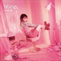 Mine. [CD+DVD]<初回限定盤>