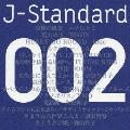 J-STANDARD 002 ~地球に生きる~