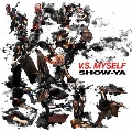 V.S. MYSELF [CD+DVD]
