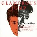 GLAMOROUS JUMP<初回生産限定盤>