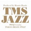 Produced by Masato Honda TMS JAZZ