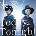 未来/Today,Tonight<通常盤>