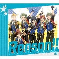 THE IDOLM@STER SideM ANIMATION PROJECT 01 Reason!! [CD+Blu-ray Disc]<初回限定盤>