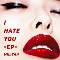 I HATE YOU -EP-<通常盤>