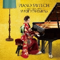 PIANO SWITCH ~BEST SELECTION~