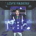 LOVE FADERS [CD+DVD+ブックレット]<Limited Edition B>
