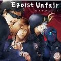 Egoist Unfair