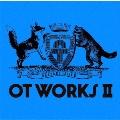 OT WORKS II