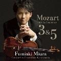 モーツァルト:ヴァイオリン協奏曲第3番・第5番≪トルコ風≫