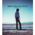 BREATHLESS LOVE