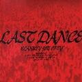 LAST DANCE<初回生産限定盤>