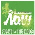 PRO-WRESTLING NOAH FIGHT for FREEDOM