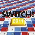 スイッチ! 2011