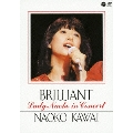 BRILLIANT -Lady Naoko in Concert-