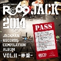 JACKMAN RECORDS COMPILATION ALBUM vol.11-赤盤- RO69JACK 2014