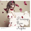 Flamingo Rose<通常盤>