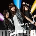MUST BE NOW [CD+DVD]<限定盤Type-C>