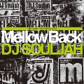 Manhattan Records presents Mellow Back Mixed by DJ SOUJJAH