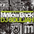 Manhattan Records presents Mellow Back Mixed by DJ SOUJJAH