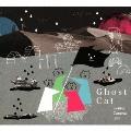 Ghost Cat<タワーレコード限定>