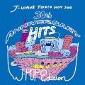 J-WAVE TOKIO HOT 100 30th ANNIVERSARY HITS J-POP EDITION