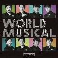 WORLD MUSICAL [CD+DVD]<初回生産限定盤>