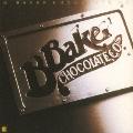 ブラッド・ベイカー・チョコレート・カンパニー<完全限定生産盤>