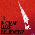 MAKE BELIEVER?