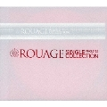 ROUAGE SINGLE COLLECTION