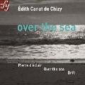 Edith Canat de Chizy: Over The Sea