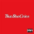 But She Cries (Prod. Chaki Zulu) / GYAKUSOU (Prod. Kenny Beats)<限定盤>