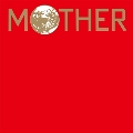 MOTHER オリジナル・サウンドトラック<完全生産限定盤>