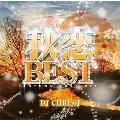 秋恋BEST -AUTUMN LOVE MIX- Mixed by DJ CHRIS J