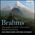Brahms: Serenades No.1, No.2, Overtures, Haydn Variations
