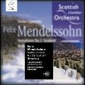 """Mendelssohn: Symphony No.3 """"Scottish"""", Hebrides Overture Op.26, Violin Concerto Op.64"""