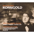 E.W.Korngold: Works for Violin & Piano, String Sextet Op.10