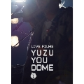LIVE FILMS YUZU YOU DOME DAY1 ~二人で、どうむありがとう~