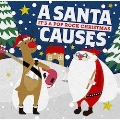 A SANTA CAUSES -It's A Pop Rock Christmas-