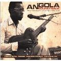 アンゴーラ・サウンドトラック ~ユニーク・サウンド・オヴ・ルアンダ 1965-1976