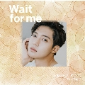 Wait for me<Type-D>