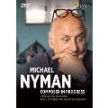 Michael Nyman - Composer in Progress