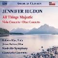 Higdon: All Things Majestic, Viola Concerto, Oboe Concerto