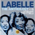 The Anthology: Including Solo Recordings By Sarah Dash, Nona Hendryx & Patti Labelle