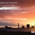 ノース・イースト・ハウンティングス ~ グレアム: ピアノ作品集